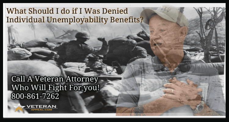 I Was Denied Individual Unemployability Benefits?   Law Offices of