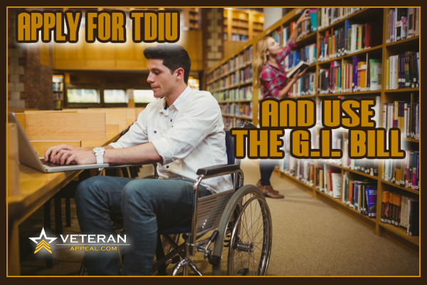 Apply for TDIU and Use the G.I. Bill