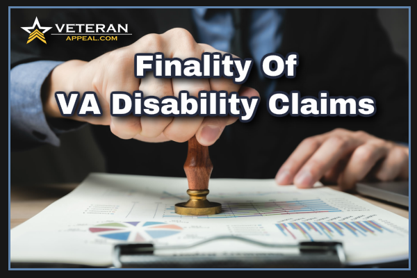 Finality of VA Disability Claims